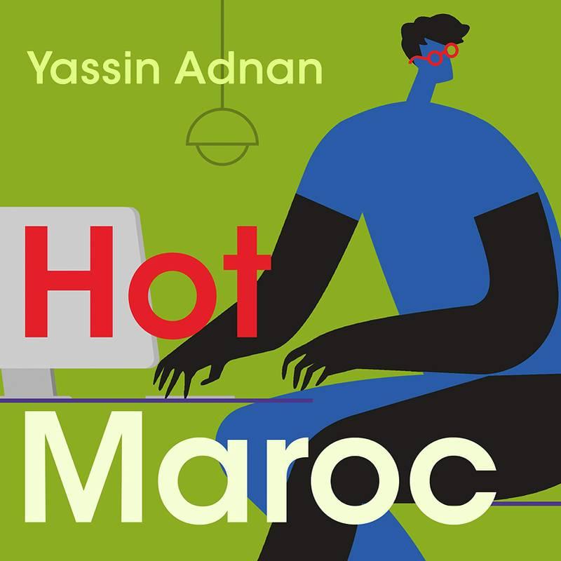 Hot Maroc by Yassin Adnan; Translated from the Arabic by Alexander E. Elinson. Courtesy Syracuse University Press