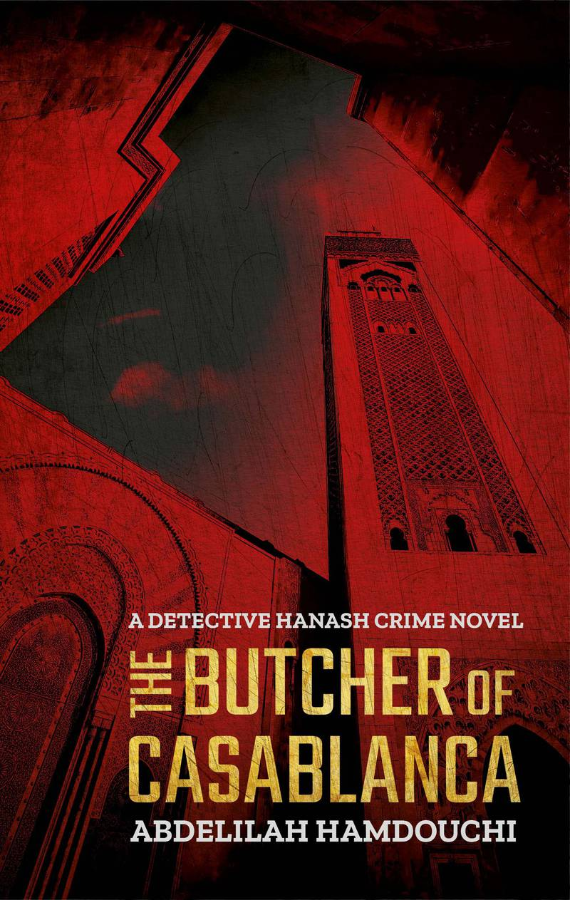 The Butcher of Casablanca by Abdelilah Hamdouchi, translated by Peter Daniel published by Hoopoe. Courtesy The American University in Cairo Press