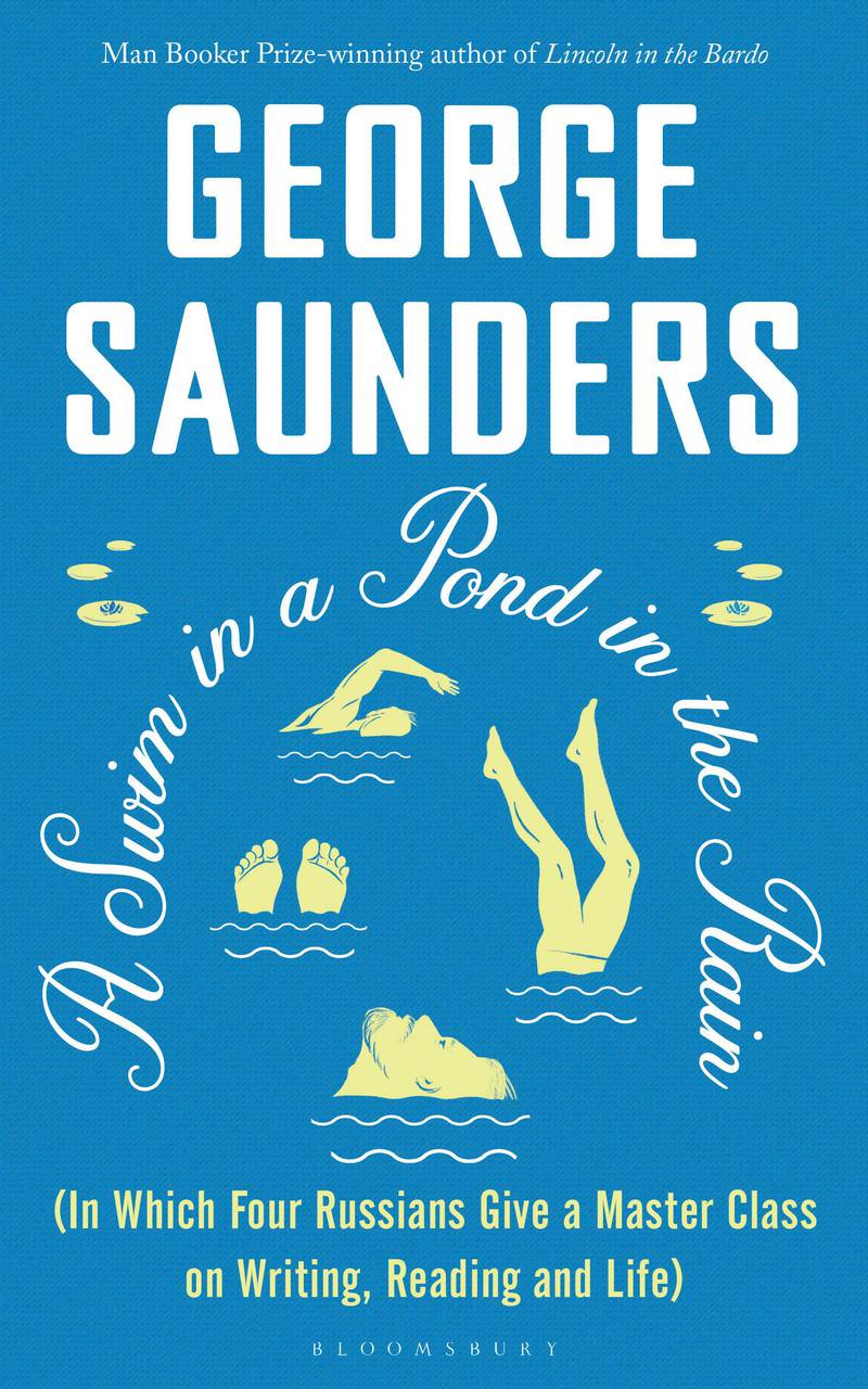 A Swim in a Pond in the Rain by George Saunders. Courtesy Bloomsbury