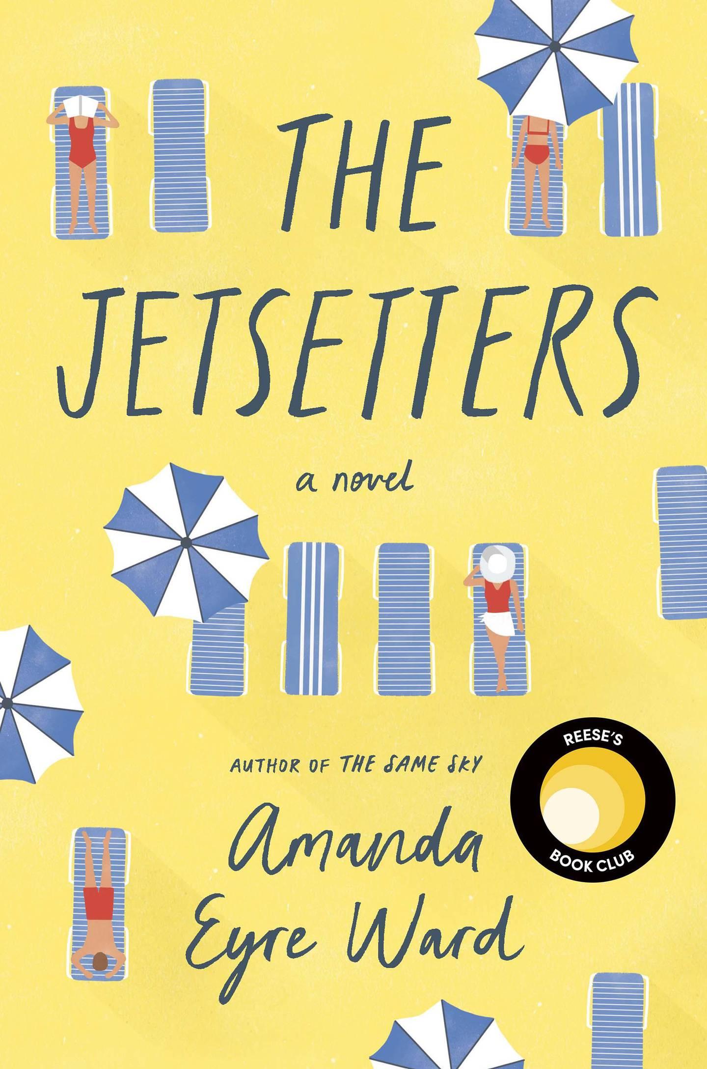 The Jetsetters: A Novel by Amanda Eyre Ward. Courtesy Penguin Random House