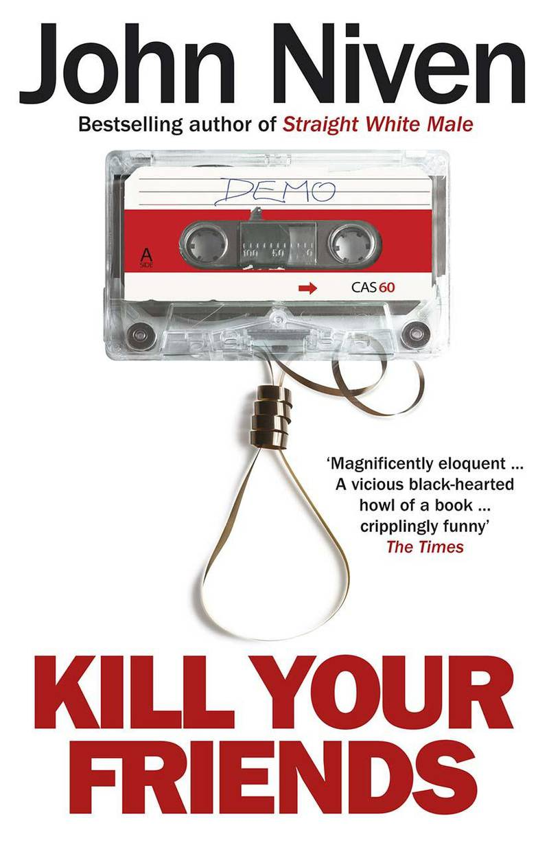 Kill your friends by John Niven published by Windmill Books. Courtesy Penguin UK