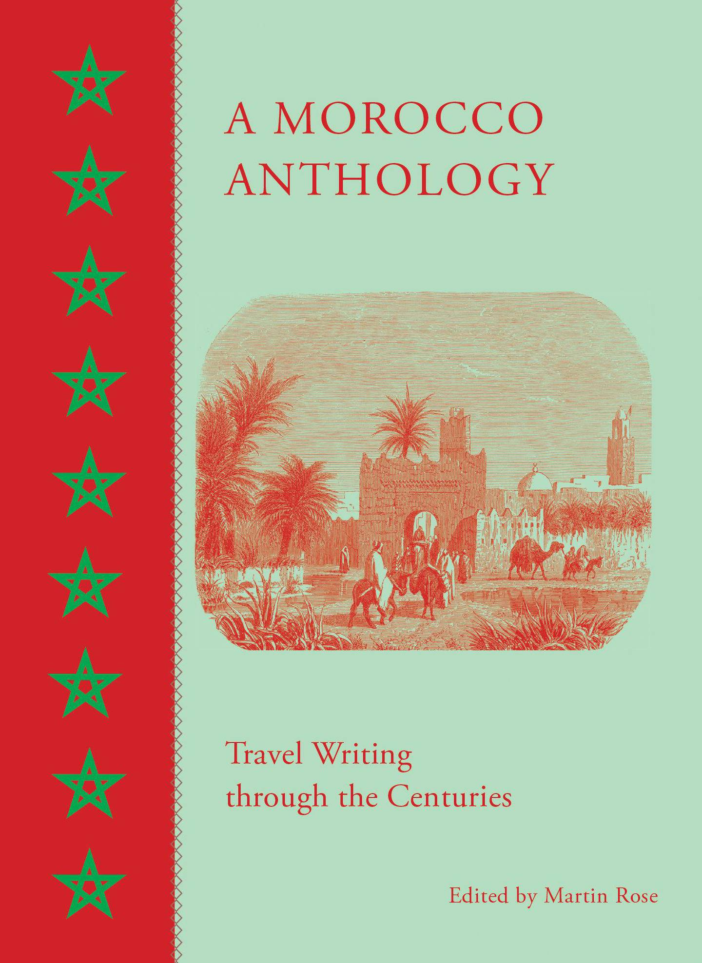 A Morocco Anthology: Travel Writing through the Centuries, Edited by Martin Rose. Courtesy The American University in Cairo Press