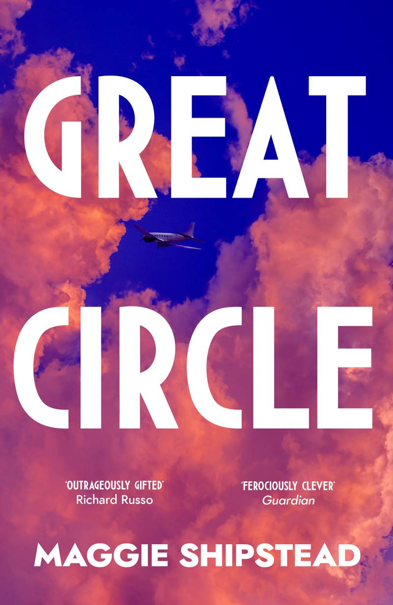 Great Circle by Maggie Shipstead. Published by Doubleday. Courtesy Penguin UK