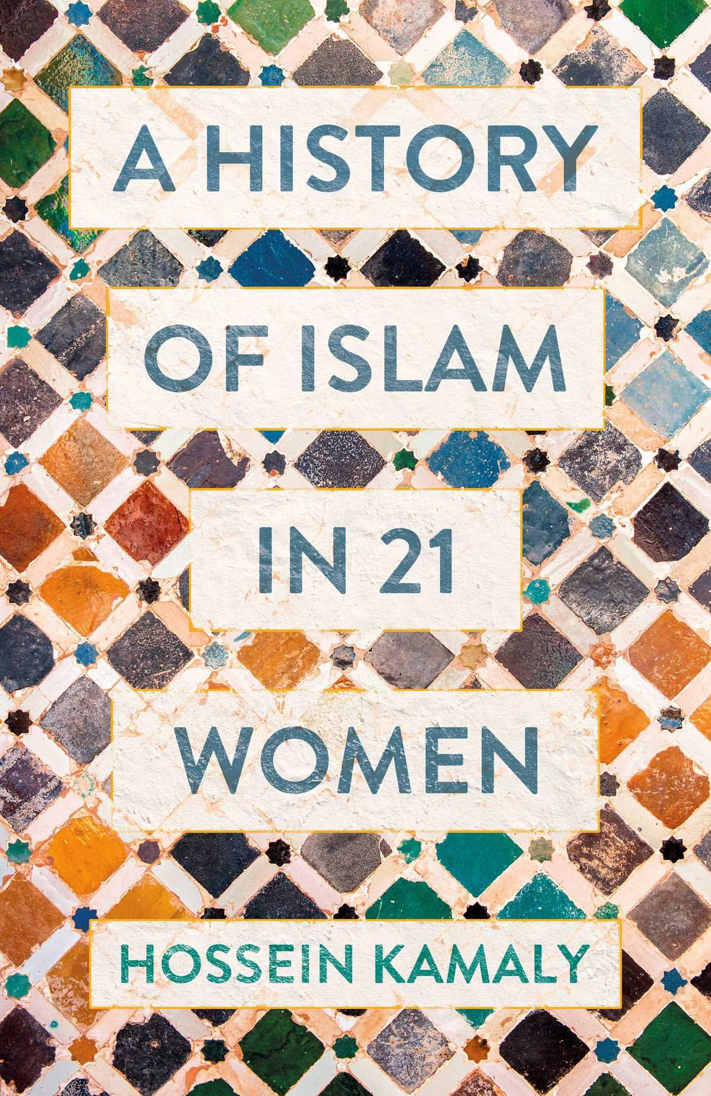 A History of Islam in 21 Women by Hossein Kamaly published by Oneworld Publications. Courtesy Simon & Schuster