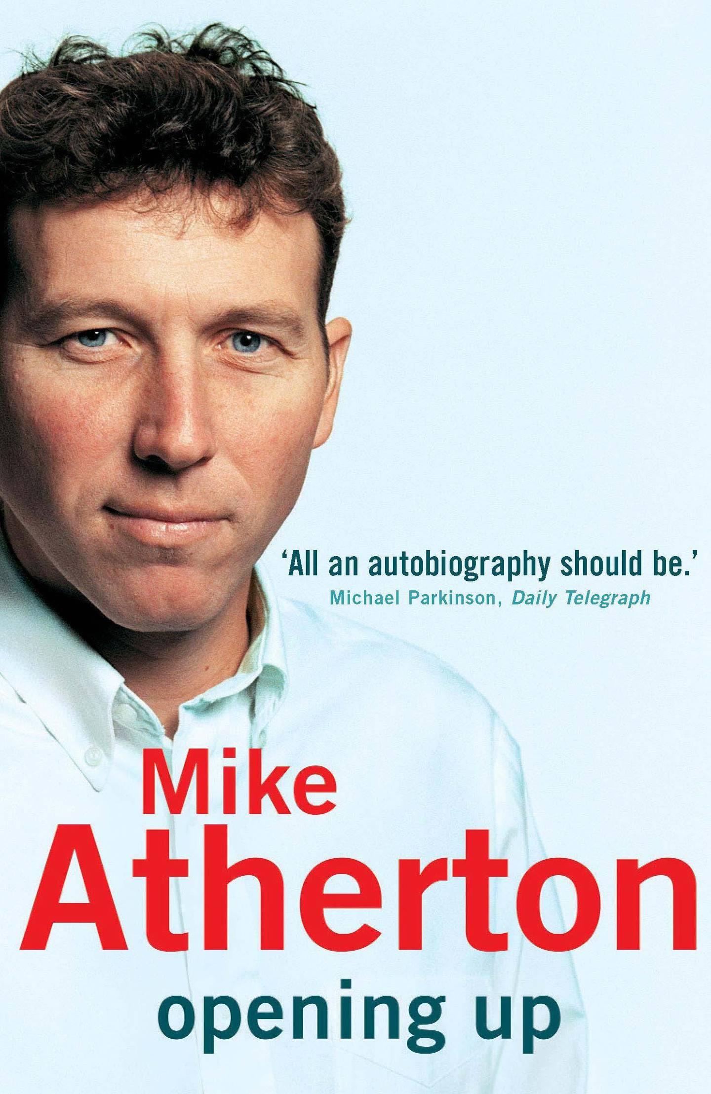 Opening Up - My Autobiography by Mike Atherton published by Hodder Paperbacks. Courtesy Hachette
