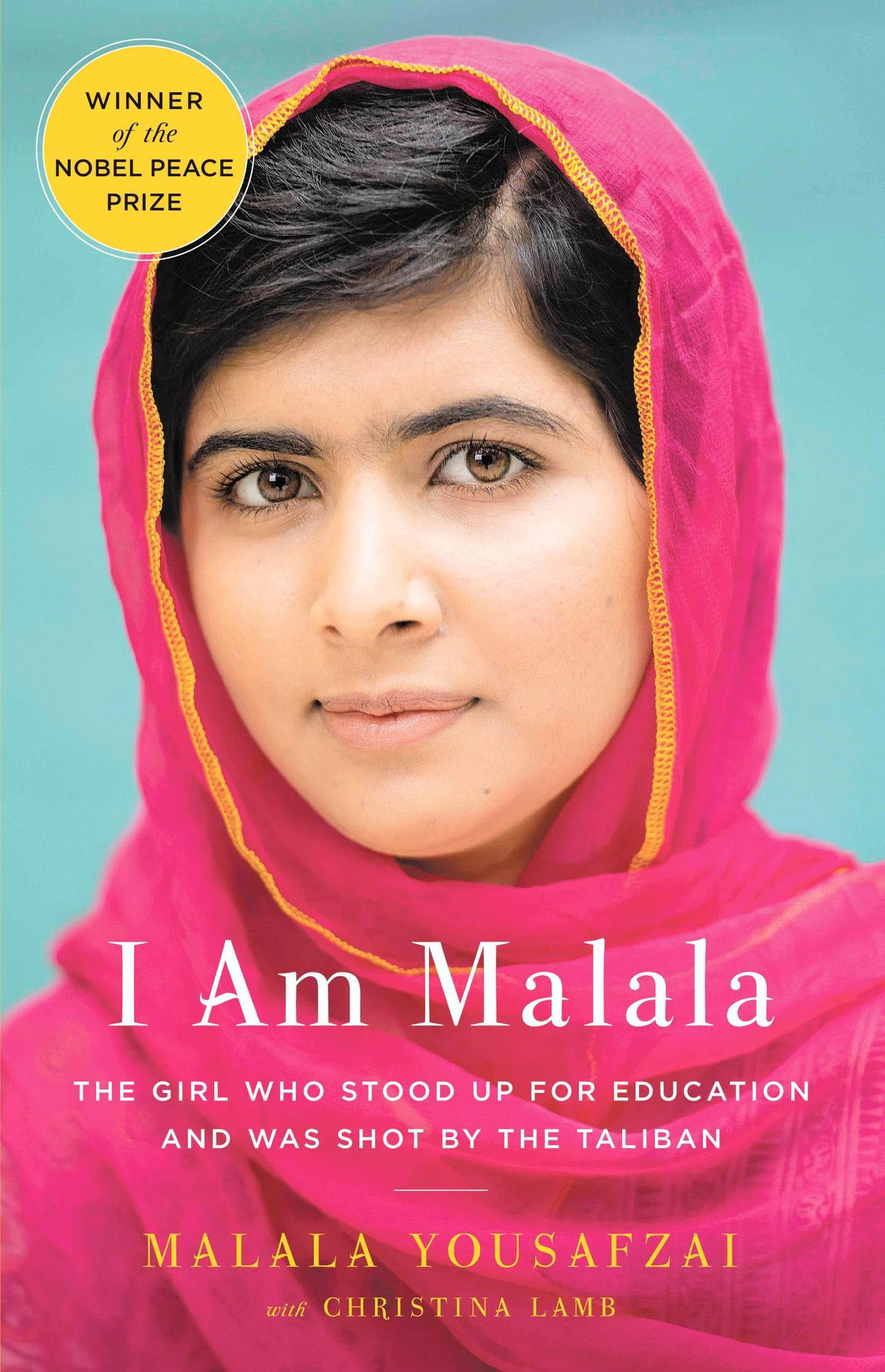 I Am Malala: The Girl Who Stood Up for Education and Was Shot by the Taliban by Malala Yousafzai. Courtesy Little, Brown and Company