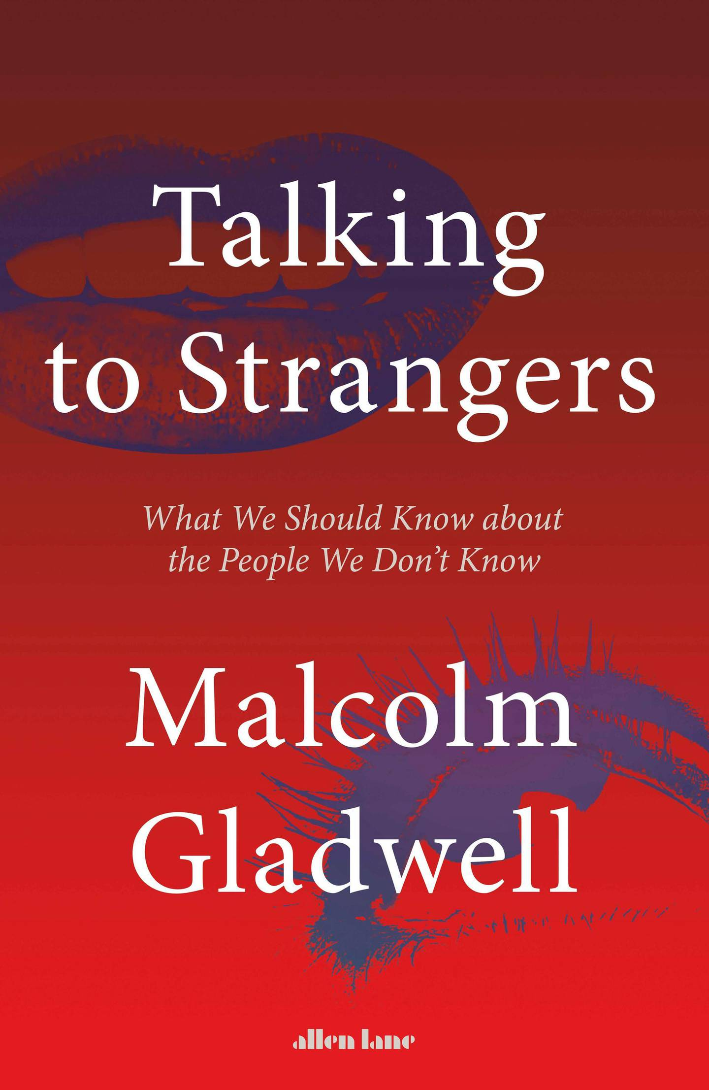 Talking to Strangers: What We Should Know about the People We Don't Know by Malcolm Gladwell published by Allen Lane. Courtesy Penguin UK