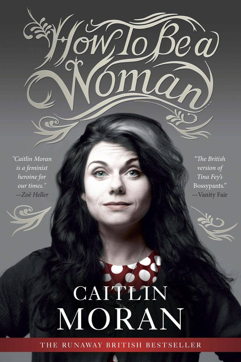 How to be a Woman by Caitlin Moran. Courtesy HarperCollins