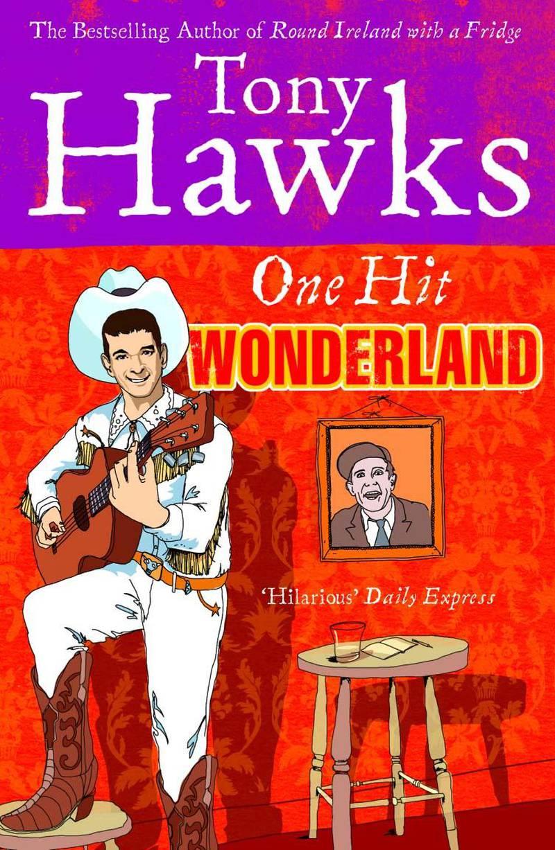 One Hit Wonderland by Tony Hawks published by  Ebury Press. Courtesy Penguin UK