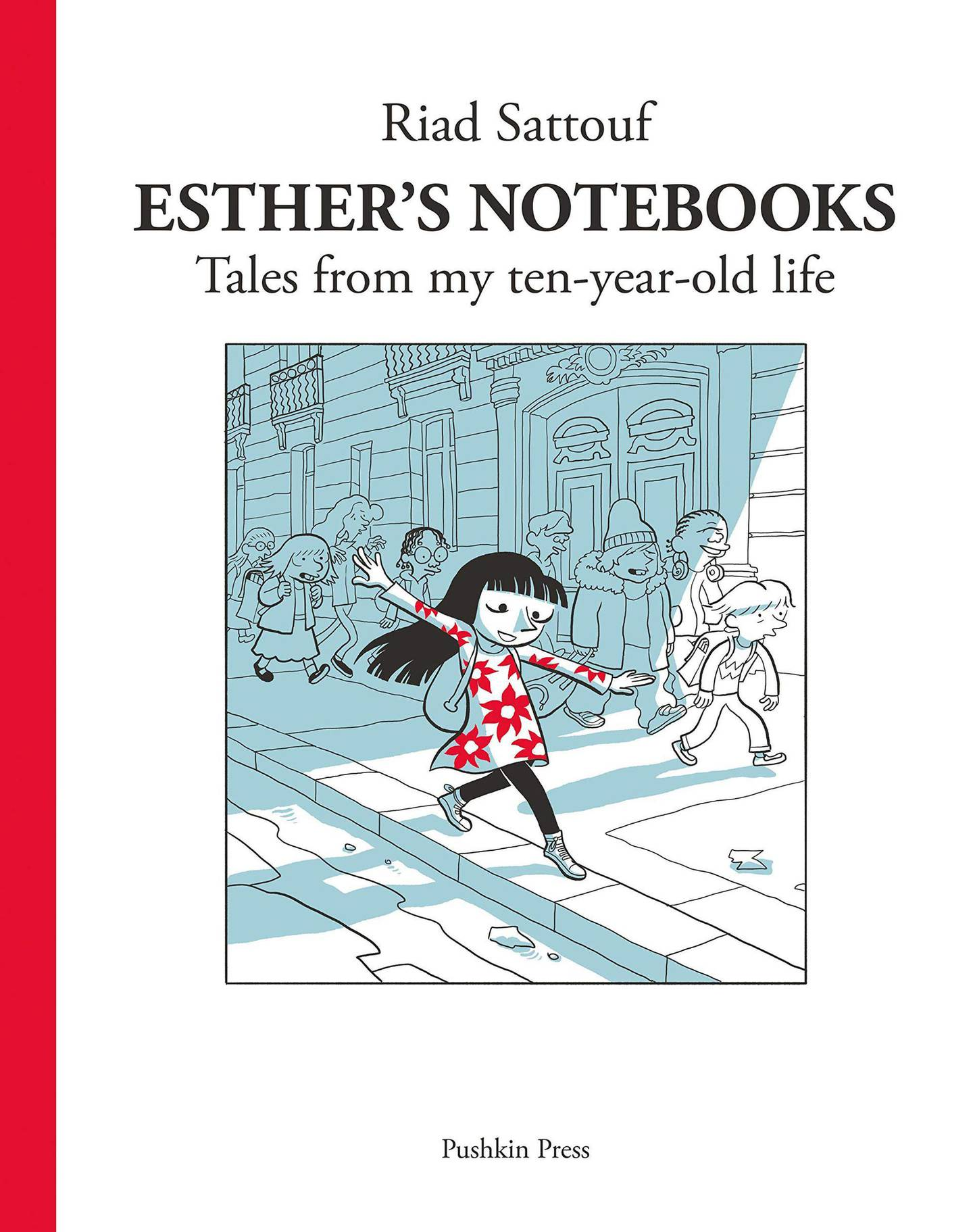 Esther's Notebooks 1: Tales from my ten-year-old life Pushkin Pressby Riad Sattouf. Courtesy Pushkin Press