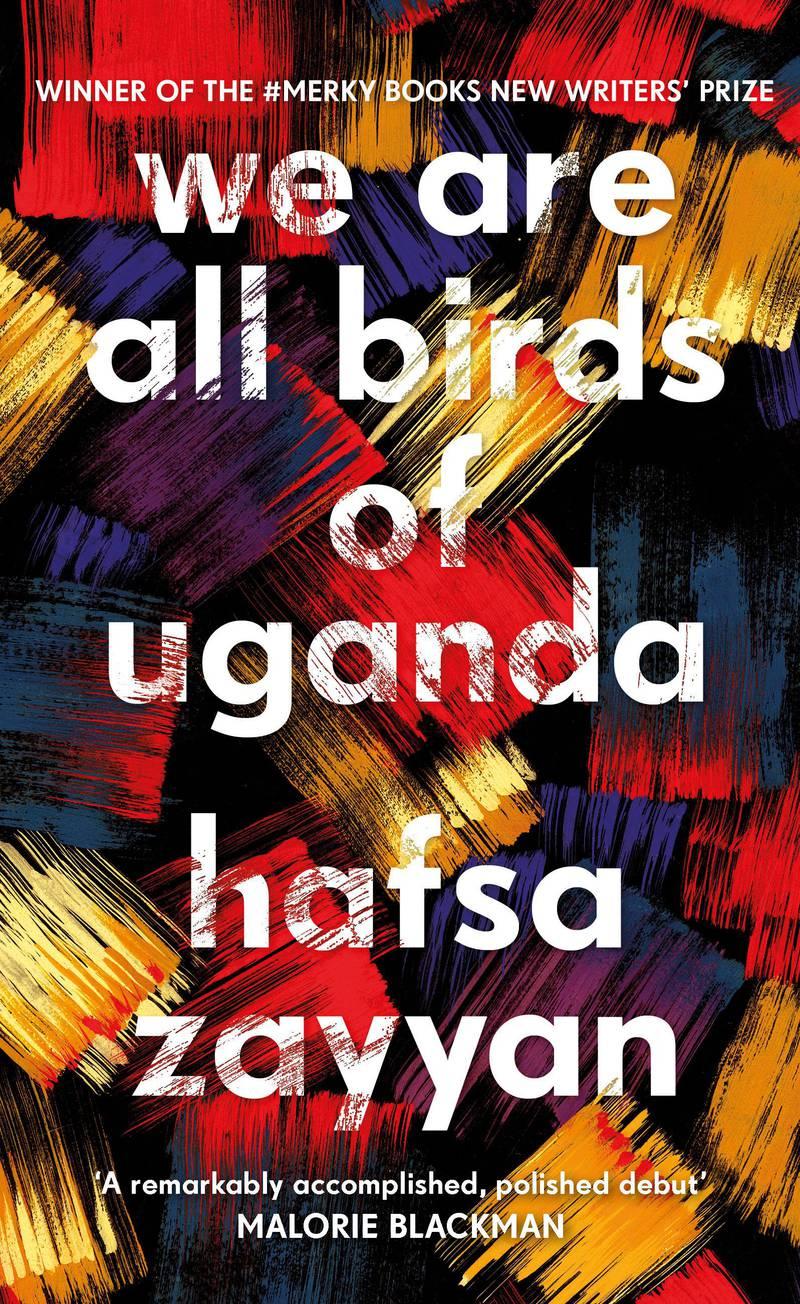 We Are All Birds of Uganda by Hafsa Zayyan, published by Merky Books. Courtesy Penguin UK