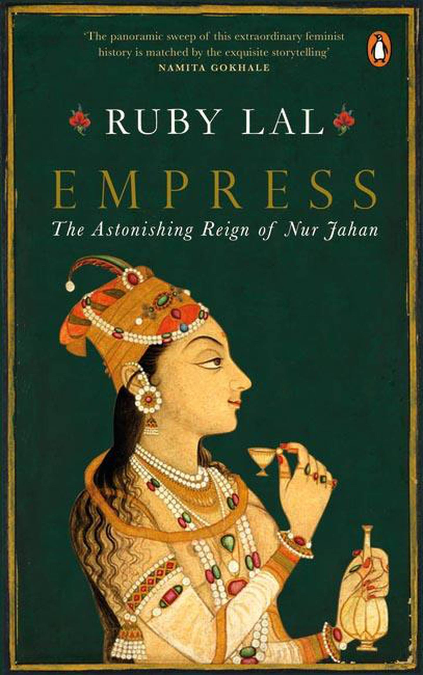Empress: The Astonishing Reign of Nur Jahan by Ruby Lal published by India Viking. Courtesy Penguin India