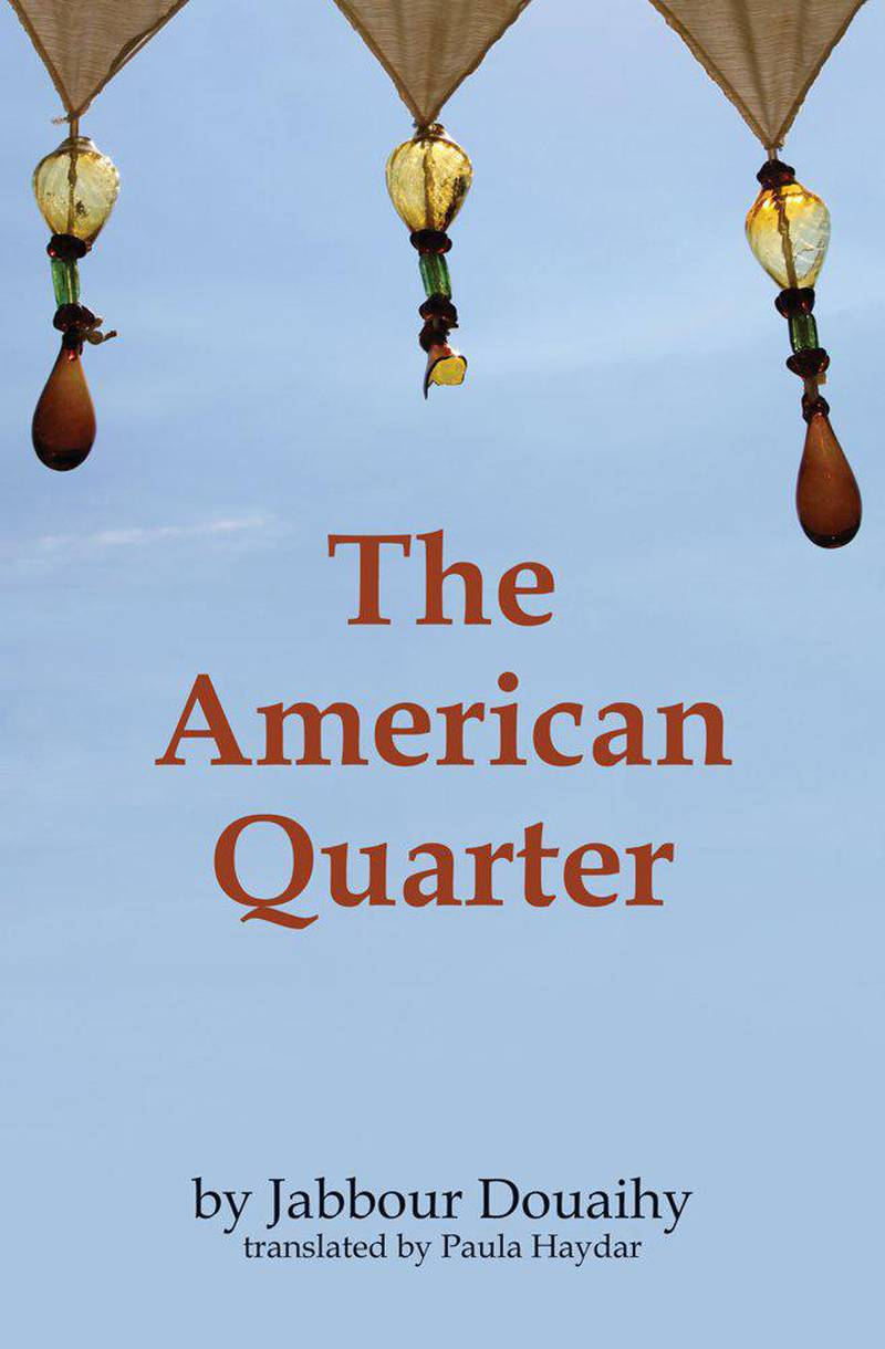 Book cover of The American Quarter by Jabbour Douaihy; translated by Paula Haydar. Courtesy Interlink Publishing