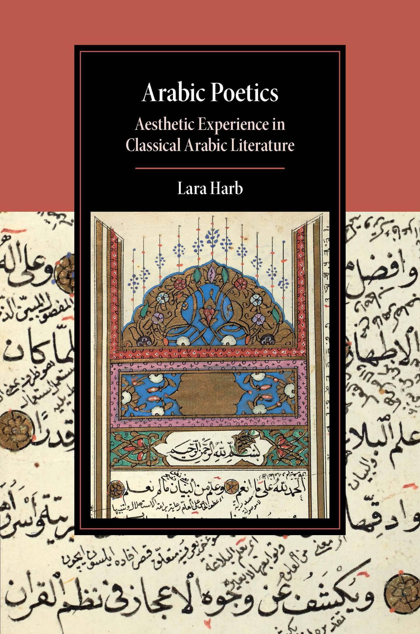 Arabic Poetics: Aesthetic Experience in Classical Arabic Literature by Lara Harb. Courtesy Cambridge University Press