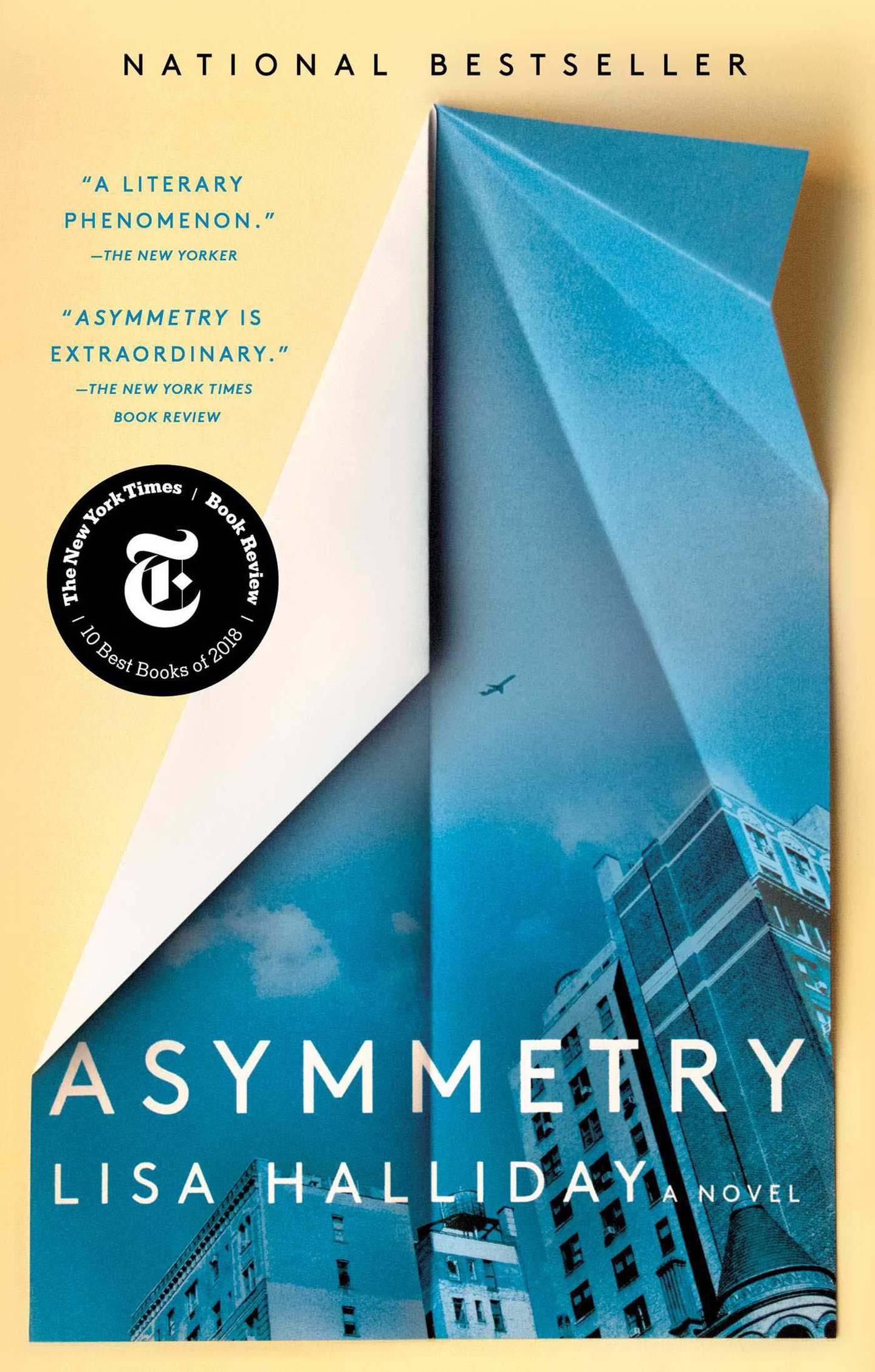 Asymmetry: A Novel by Lisa Halliday. Courtesy Simon & Schuster
